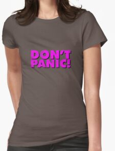 Don't Panic! Womens Fitted T-Shirt