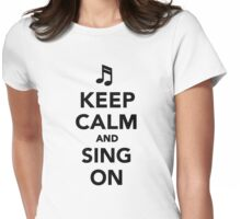 Keep calm and sing on Womens Fitted T-Shirt