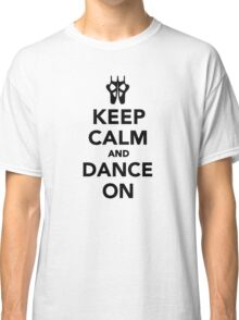 Keep calm and dance on ballet Classic T-Shirt