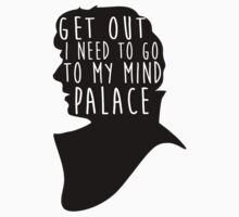 GET OUT I NEED TO GO TO MY MIND PALACE T-Shirt
