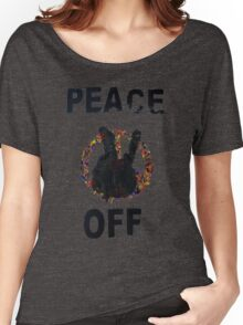 Peace Off Women's Relaxed Fit T-Shirt