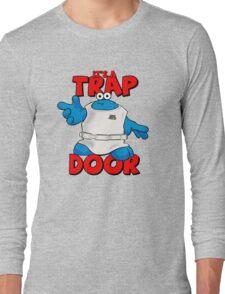 It's a Trap..... DOOR Long Sleeve T-Shirt