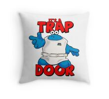 It's a Trap..... DOOR Throw Pillow