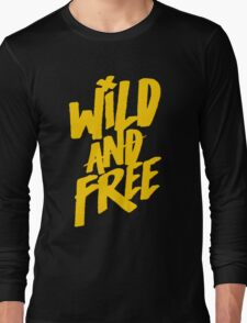 Wild and Free - Cute Southern T shirt for Men and Women Long Sleeve T-Shirt