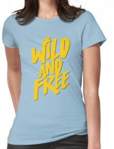 Wild and Free - Cute Southern T shirt for Men and Women Womens Fitted T-Shirt