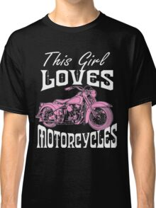 This Girl Loves Motorcycles Riding Classic T-Shirt