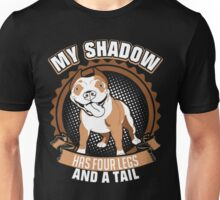 My Shadow Has Four Legs And A Tail Pitbull Unisex T-Shirt