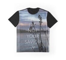 I'm Not Your Savior Graphic T-Shirt