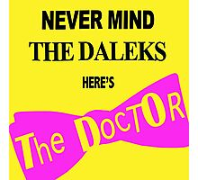 Never Mind The Daleks... Photographic Print