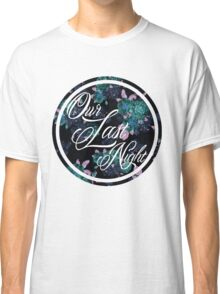 Our Last Night Classic T-Shirt