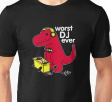 ShirtWerks TRex Is the worst DJ Unisex T-Shirt