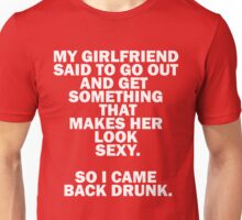 Sexy Drunk Quote Tee Unisex T-Shirt
