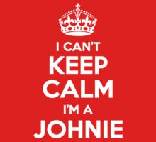 I, can't, keep, calm, JOHNIE, by icant