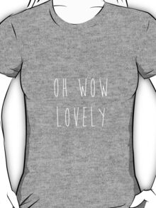 oh wow lovely T-Shirt