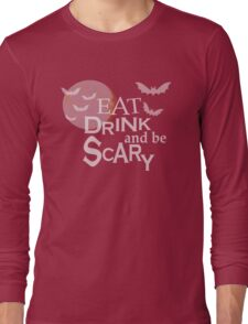 EAT DRINK AND BE SCARY - CUTE HALLOWEEN SWAG - BLUETSHIRTCO T-SHIRT Long Sleeve T-Shirt