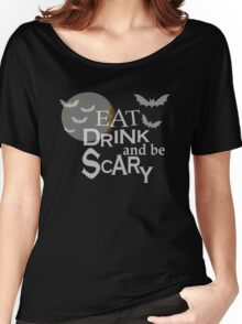 EAT DRINK AND BE SCARY - CUTE HALLOWEEN SWAG - BLUETSHIRTCO T-SHIRT Women's Relaxed Fit T-Shirt