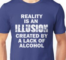 Reality is an illusion quote Tee Unisex T-Shirt