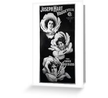Performing Arts Posters Joseph Hart Vaudeville Co direct from Weber Fields Music Hall New York City 2588 Greeting Card