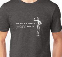 Make America Dance Again Unisex T-Shirt