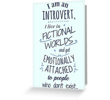 introvert, fictional worlds, fictional characters Greeting Card
