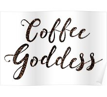 Coffee goddess Poster