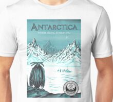 Antarctic - where seeing is believing Unisex T-Shirt