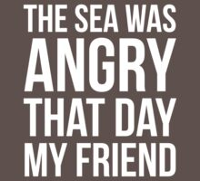 The Sea Was Angry That Day My Friend... Baby Tee