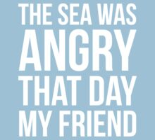 The Sea Was Angry That Day My Friend... One Piece - Short Sleeve