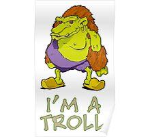 I'm a Troll Poster