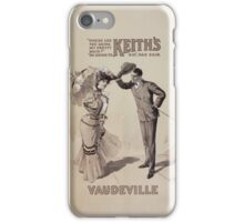 Performing Arts Posters Where are you going my pretty maid Im going to Keiths Vaudeville Sir she said 0350 iPhone Case/Skin