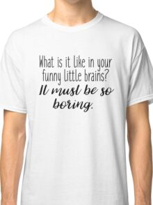 Sherlock - what it is like in your funny little brains? Classic T-Shirt