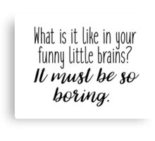 Sherlock - what it is like in your funny little brains? Canvas Print