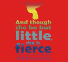 And though she be but little, she is fierce. One Piece - Short Sleeve