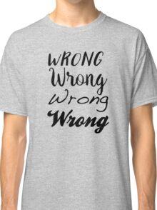 Sherlock - Wrong, Wrong, Wrong, Wrong Classic T-Shirt