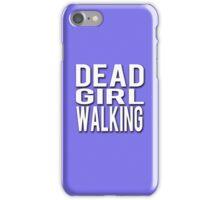 Dead Girl Walking iPhone Case/Skin