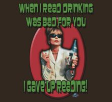 When I Read Drinking Was Bad For You, I Gave Up Reading! by woodywhip
