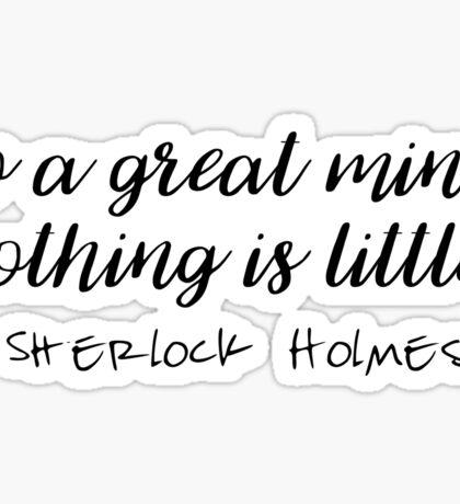 Sherlock - To a great mind... Sticker
