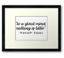 Sherlock - To a great mind... Framed Print