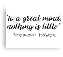 Sherlock - To a great mind... Canvas Print