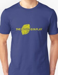 The Lemon is in Play T-Shirt