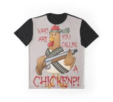 Who Are You Calling a CHICKEN? Graphic T-Shirt