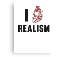 I Love Realism Canvas Print