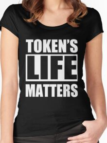 Token's Life Matters Women's Fitted Scoop T-Shirt