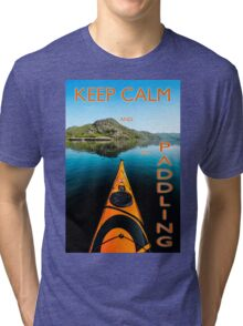 Keep calm and go paddling ! Tri-blend T-Shirt