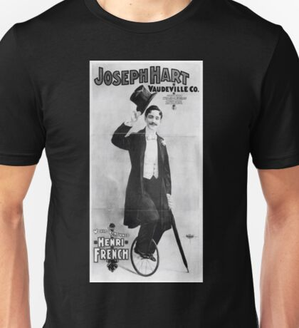 Performing Arts Posters Joseph Hart Vaudeville Co direct from Weber Fields Music Hall New York City 2598 Unisex T-Shirt