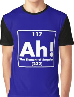 Ah, The Element of Surprise Graphic T-Shirt