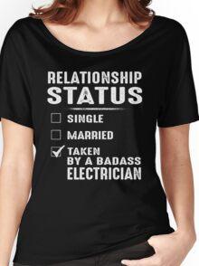 Taken By A Badass Electrician Women's Relaxed Fit T-Shirt
