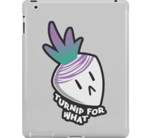 Turnip For What iPad Case/Skin