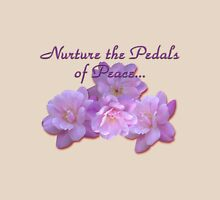 Nurture the Pedals of Peace Unisex T-Shirt