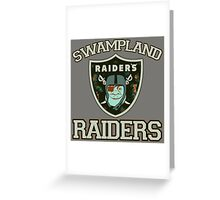 Swampland Raiders Greeting Card